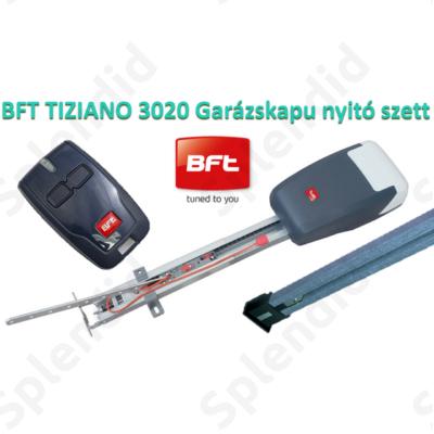 BFT TIZIANO 3020 GARÁZSKAPU NYITÓ SZETT